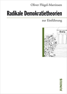 Bild von Flügel-Martinsen, Oliver: Radikale Demokratietheorien zur Einführung