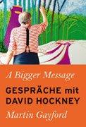 Bild von Gayford, Martin : A Bigger Message