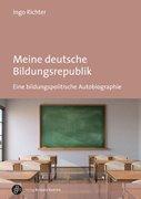 Bild von Richter, Ingo: Meine deutsche Bildungsrepublik