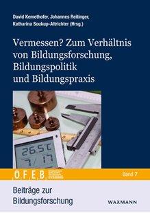 Bild von Kemethofer, David (Hrsg.) : Vermessen? Zum Verhältnis von Bildungsforschung, Bildungspolitik und Bildungspraxis