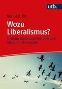 Bild von Nix, Heribert: Wozu Liberalismus?