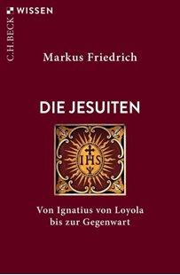 Bild von Friedrich, Markus: Die Jesuiten
