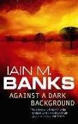 Bild von Banks, Iain M.: Against A Dark Background