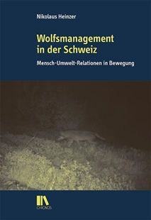Bild von Heinzer, Nikolaus: Wolfsmanagement in der Schweiz