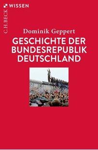 Bild von Geppert, Dominik: Geschichte der Bundesrepublik Deutschland