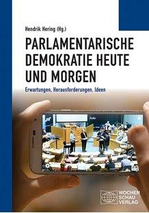 Bild von Hering, Hendrik (Hrsg.): Parlamentarische Demokratie heute und morgen
