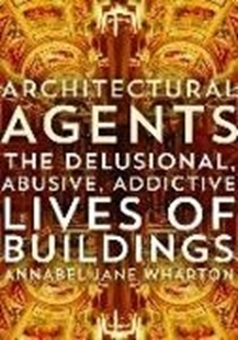 Bild von Wharton, Annabel Jane: Architectural Agents