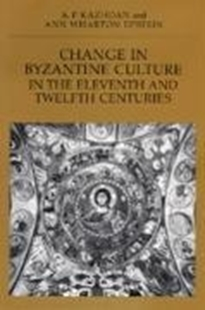 Bild von Kazhdan, A. P. : Change in Byzantine Culture in the Eleventh and Twelfth Centuries