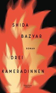 Bild von Bazyar, Shida: Drei Kameradinnen
