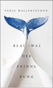 Bild von Maljartschuk, Tanja : Blauwal der Erinnerung