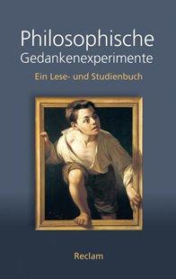 Bild von Bertram, Georg W. (Hrsg.): Philosophische Gedankenexperimente