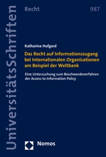 Bild von Hufgard, Katharina: Das Recht auf Informationszugang bei Internationalen Organisationen am Beispiel der Weltbank