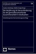 Bild von Hochmayr, Gudrun (Hrsg.) : Die Verjährung als Herausforderung für die grenzüberschreitende Zusammenarbeit in Strafsachen
