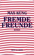 Bild von Küng, Max: Fremde Freunde