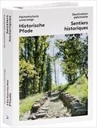Bild von Heimatschutz unterwegs - Destination partimoine 01. Historische Pfade - Sentiers historiques