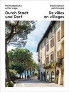Bild von Schweizer Heimatschutz: Heimatschutz unterwegs - Destination partimoine 03. Durch Stadt und Dorf