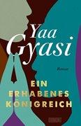 Bild von Gyasi, Yaa : Ein erhabenes Königreich