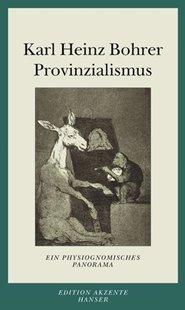 Bild von Bohrer, Karl Heinz: Provinzialismus