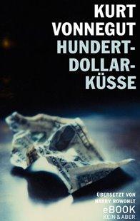 Bild von Vonnegut, Kurt: Hundert-Dollar-Küsse (eBook)