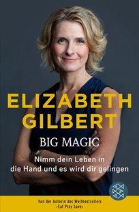 Bild von Gilbert, Elizabeth : Big Magic