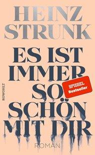 Bild von Strunk, Heinz: Es ist immer so schön mit dir