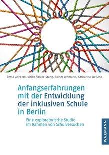 Bild von Ahrbeck, Bernd : Anfangserfahrungen mit der Entwicklung der inklusiven Schule in Berlin