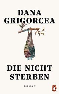 Bild von Grigorcea, Dana: Die nicht sterben