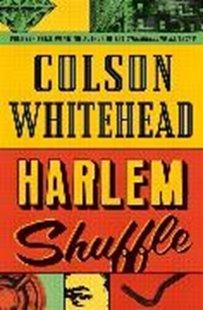 Bild von Whitehead, Colson: Harlem Shuffle