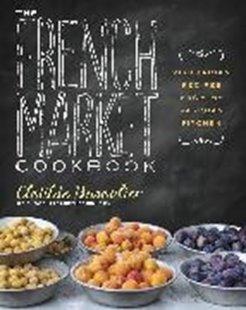 Bild von Dusoulier, Clotilde: The French Market Cookbook