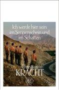 Bild von Kracht, Christian: Ich werde hier sein im Sonnenschein und im Schatten