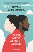 Bild von Washington, Bryan : Dinge, an die wir nicht glauben