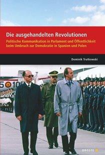 Bild von Trutkowski, Dominik: Parlamente in Europa / Die ausgehandelten Revolutionen