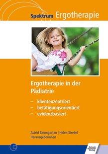 Bild von Baumgarten, Astrid (Hrsg.) : Ergotherapie in der Pädiatrie