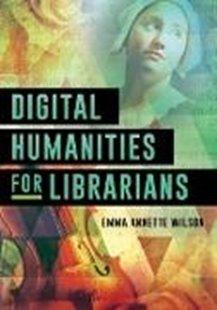 Bild von Wilson, Emma Annette: Digital Humanities for Librarians