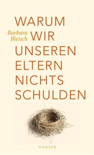 Bild von Bleisch, Barbara: Warum wir unseren Eltern nichts schulden