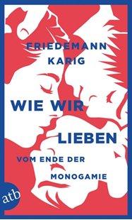Bild von Karig, Friedemann: Wie wir lieben