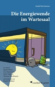 Bild von Rechsteiner, Rudolf: Die Energiewende im Wartesaal