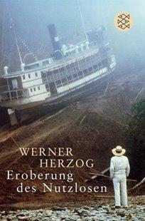 Bild von Herzog, Werner: Eroberung des Nutzlosen