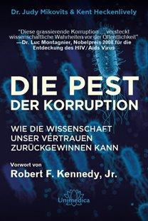 Bild von Mikovits, Dr. Judy : Die Pest der Korruption