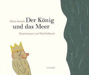 Bild von Janisch, Heinz : Der König und das Meer