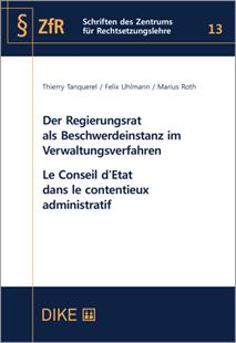 Bild von Tanquerel, Thierry : Der Regierungsrat als Beschwerdeinstanz im Verwaltungsverfahren Le Conseil d'Etat dans le contentieux administratif