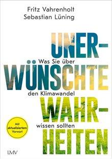Bild von Vahrenholt, Fritz : Unerwünschte Wahrheiten