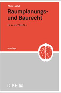 Bild von Griffel, Alain: Raumplanungs- und Baurecht (in a nutshell)
