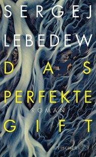 Bild von Lebedew, Sergej : Das perfekte Gift