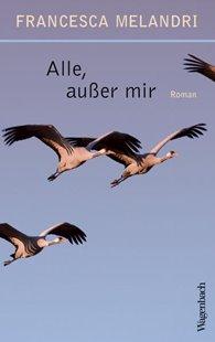 Bild von Melandri, Francesca: Alle, außer mir (eBook)