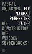 Bild von Bruckner, Pascal : Ein nahezu perfekter Täter